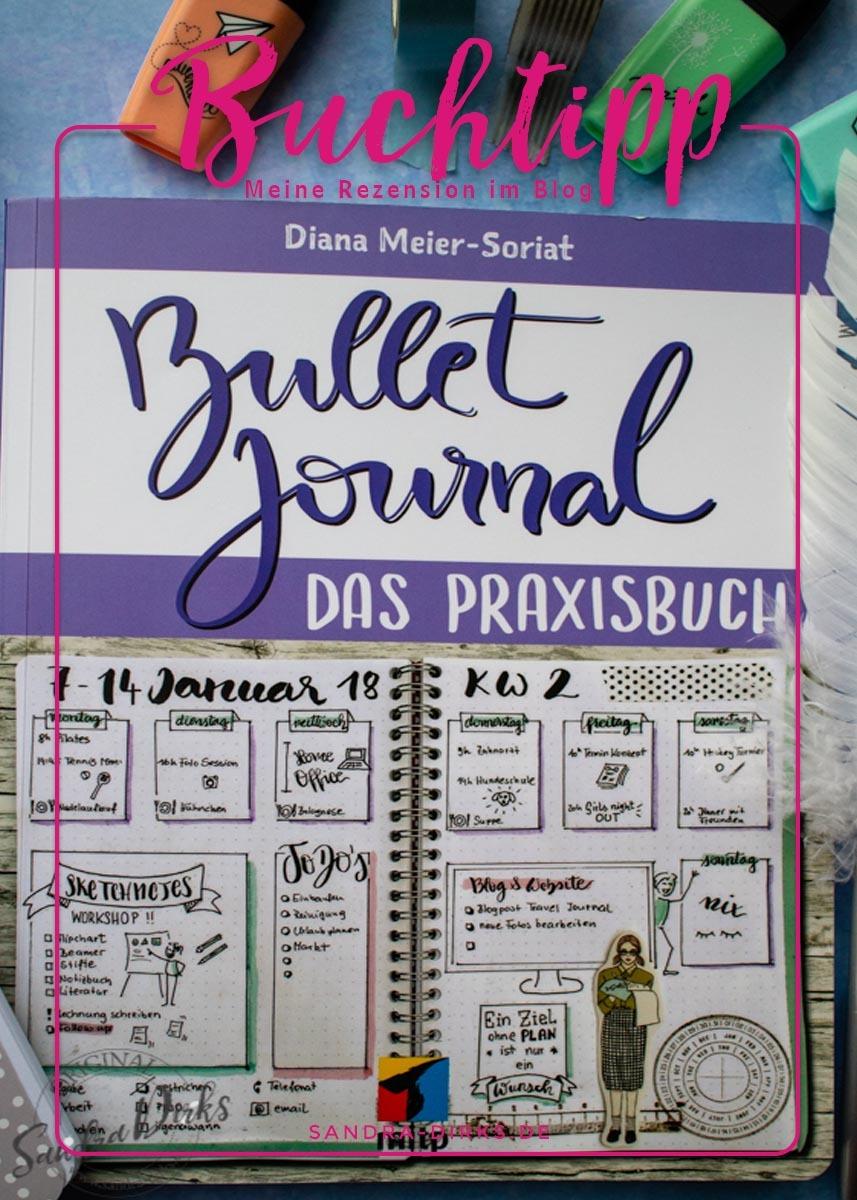 Sandra Dirks - Rezension Bullet Journal Praxisbuch von Diana Meier-Soriat